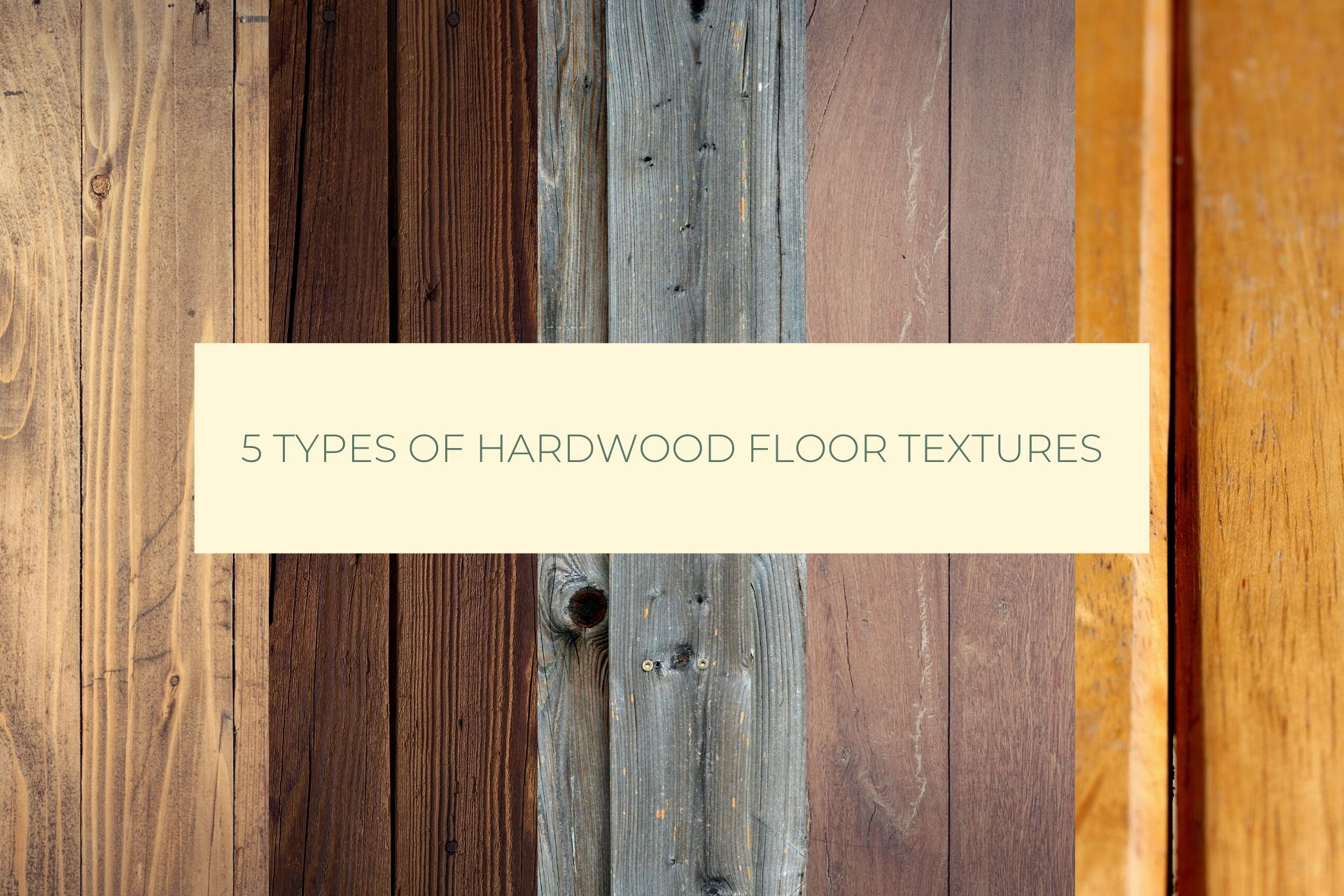 5 TYPES OF HARDWOOD FLOOR TEXTURES