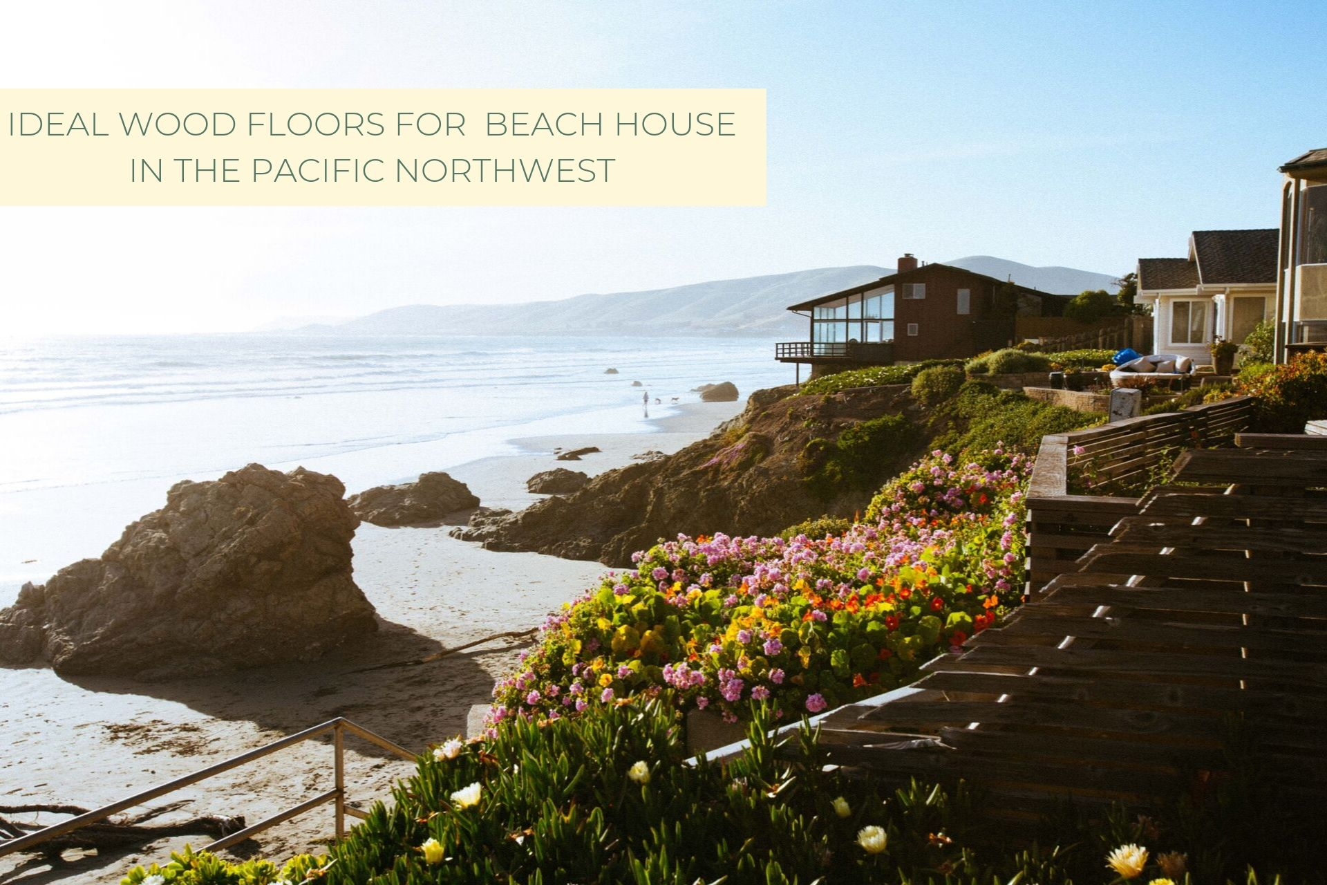 Castle Bespoke_ Ideal wood floors for a beach house in pacific northwest