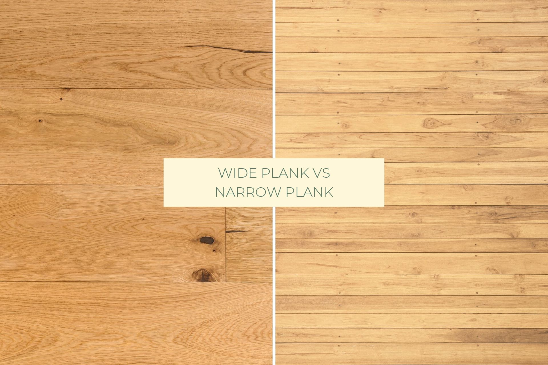 Castle Bespoke_Narrow plank vs wide plank