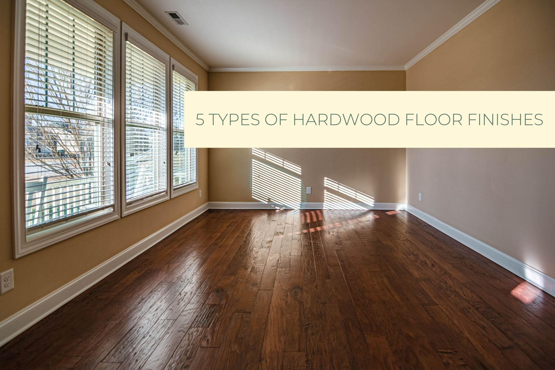 Copy of 5 TYPES OF HARDWOOD FLOOR FINISHES (1)